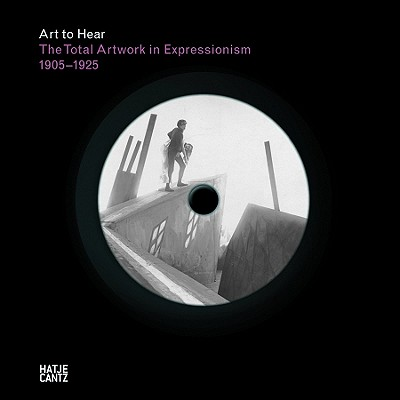 The Total Artwork in Expressionism 1905-1925 - Beil, Ralf (Text by)