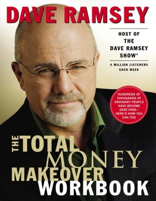 The Total Money Makeover Workbook - Ramsey, Dave