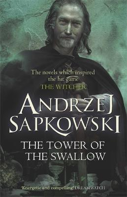 The Tower of the Swallow - Sapkowski, Andrzej, and French, David (Translated by)