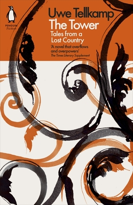 The Tower: Tales from a Lost Country - Tellkamp, Uwe