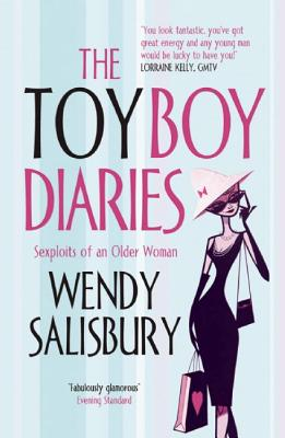 The Toyboy Diaries: Sexploits of an Older Woman - Salisbury, Wendy