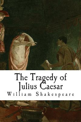 an analysis of the story of rome in the tragedy of julius caesar by william shakespeare