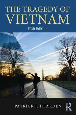 The Tragedy of Vietnam - Hearden, Patrick J.