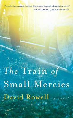 The Train of Small Mercies - Rowell, David