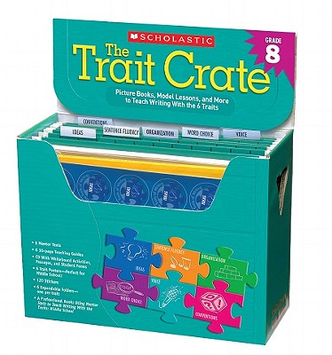 The Trait Crate Grade 8: Mentor Texts, Model Lessons, and More to Teach Writing with the 6 Traits - Culham, Ruth