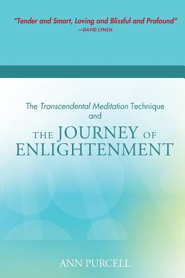The Transcendental Meditation Technique and the Journey of Enlightenment - Purcell, Ann, (Te