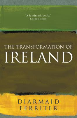 The Transformation of Ireland - Ferriter, Diarmid