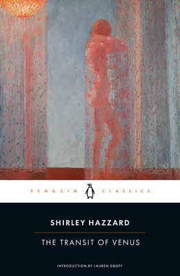The Transit of Venus - Hazzard, Shirley, and Groff, Lauren (Introduction by)