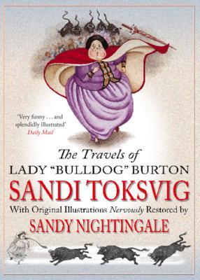 The Travels of Lady Bulldog Burton - Nightingale, Sandy, and Toksvig, Sandi