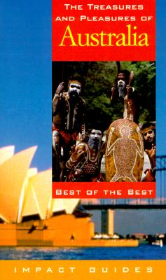 The Treasures and Pleasures of Australia: Best of the Best (Impact Guides) - Krannich, Ronald L, Dr., Ph.D.