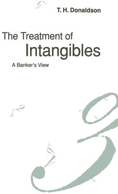 The Treatment of Intangibles: A Banker's View - Donaldson, T.H.
