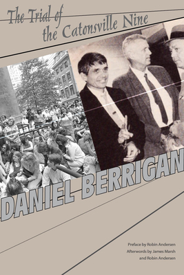 The Trial of the Catonsville Nine - Berrigan, Daniel