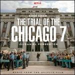 The Trial of the Chicago 7 [Original Motion Picture Soundtrack]