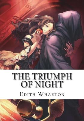 The Triumph of Night - Wharton, Edith