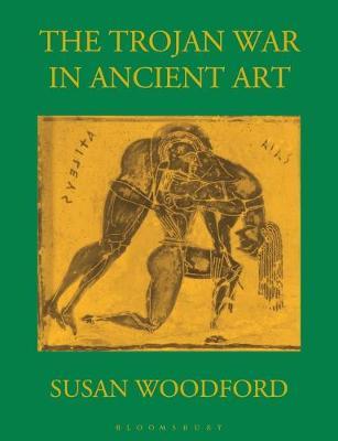 The Trojan War in Ancient Art - Woodford, Susan