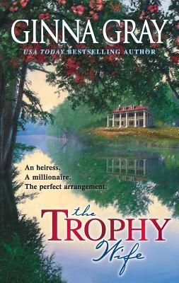 The Trophy Wife - Gray, Ginna