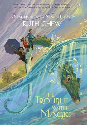 The Trouble with Magic - Chew, Ruth