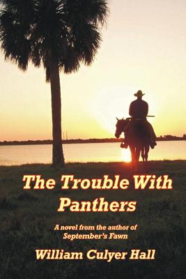 The Trouble with Panthers - Hall, William Culyer