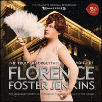 The Truly Unforgettable Voice of Florence Foster Jenkins - Cosme McMoon (piano); Florence Foster Jenkins (soprano); Jenny Williams (soprano); Thomas Burns (baritone)