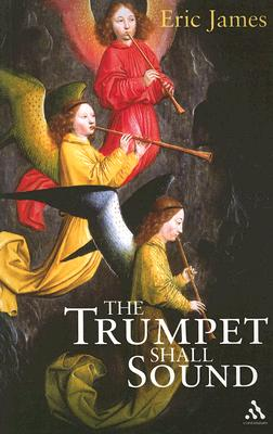 The Trumpet Shall Sound - James, Eric