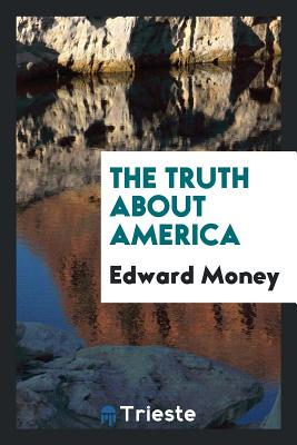 The Truth about America - Money, Edward