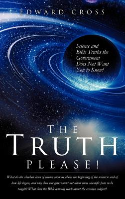 The Truth Please! - Cross, Edward