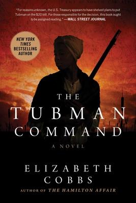 The Tubman Command - Cobbs, Elizabeth