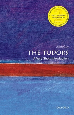 The Tudors: A Very Short Introduction - Guy, John
