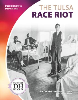 The Tulsa Race Riot - Harris, Duchess, and Carser, A R