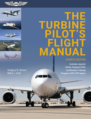 The Turbine Pilot's Flight Manual - Brown, Gregory N, and Holt, Mark J