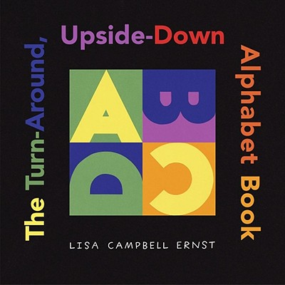 The Turn-Around, Upside-Down Alphabet Book - Ernst, Lisa Campbell (Illustrator)