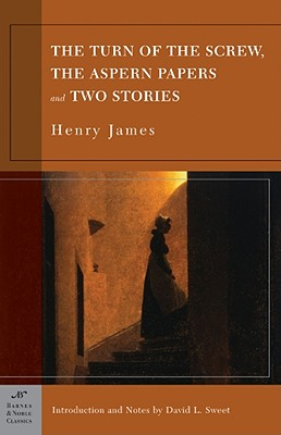 The Turn of the Screw, the Aspern Papers and Two Stories (Barnes & Noble Classics Series) - James, Henry