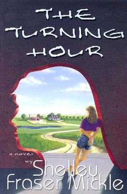 The Turning Hour - Mickle, Shelley Fraser