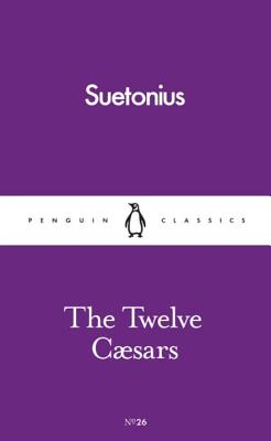 The Twelve Caesars - Suetonius, and Graves, Robert (Translated by)
