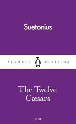 The Twelve Caesars - Suetonius, and Graves, Robert (Translated by)