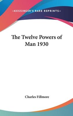 The Twelve Powers of Man 1930 - Fillmore, Charles