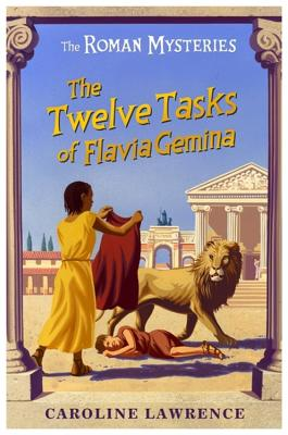 The Twelve Tasks of Flavia Gemina - Lawrence, Caroline