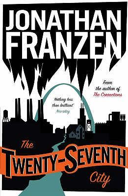 The Twenty-Seventh City - Franzen, Jonathan