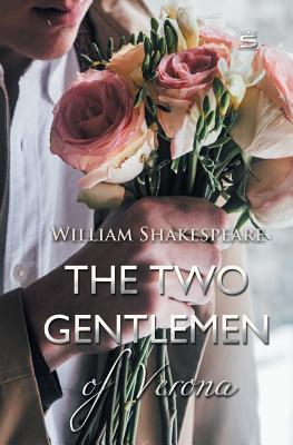 The Two Gentlemen of Verona - Shakespeare, William