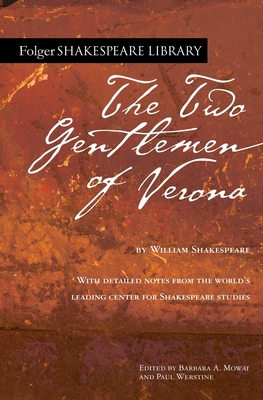 The Two Gentlemen of Verona - Shakespeare, William, and Mowat, Barbara a (Editor), and Werstine, Paul (Editor)