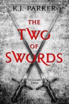 The Two of Swords: Volume Two - Parker, K J