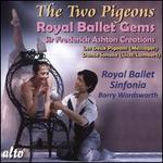 The Two Pigeons: Royal Ballet Gems