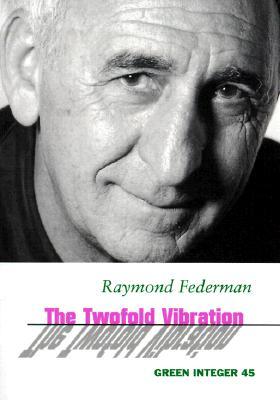 The Twofold Vibration - Federman, Raymond