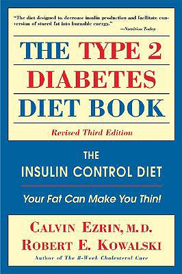 The Type 2 Diabetes Diet Book: The Insulin Control Diet: Your Fat Can Make You Thin! - Ezrin, Calvin
