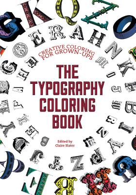 The Typography Coloring Book: Creative Coloring for Grown-Ups - Johnson, Gillian