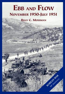 The U.S. Army and the Korean War: Ebb and Flow - Mossman, Billy C, and Center of Military History, Us Army