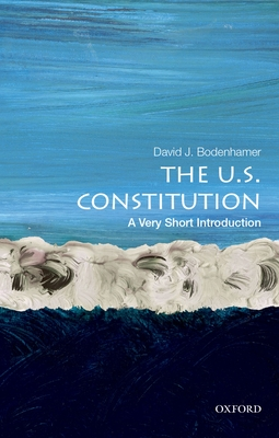 The U.S. Constitution: A Very Short Introduction - Bodenhamer, David J