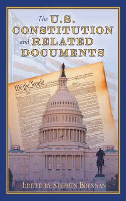 The U.S. Constitution and Related Documents -