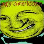 The Ugly Americans