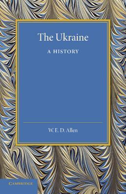 The Ukraine: A History - Allen, W E D